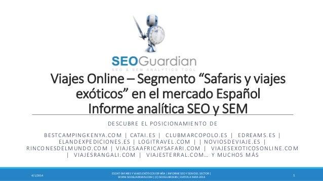 """Viajes Online – Segmento """"Safaris y viajes exóticos"""" en el mercado Español Informe analítica SEO y SEM DESCUBRE EL POSICIO..."""