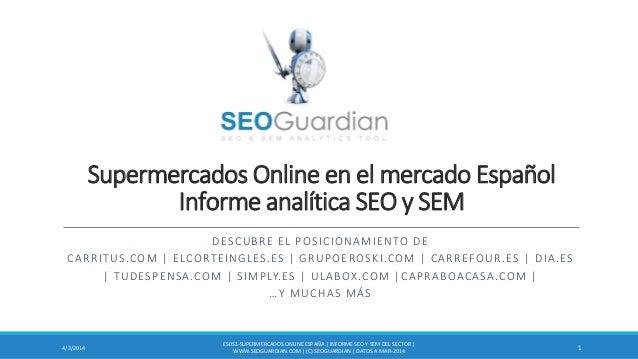 Supermercados Online en el mercado Español Informe analítica SEO y SEM DESCUBRE EL POSICIONAMIENTO DE CARRITUS.COM   ELCOR...