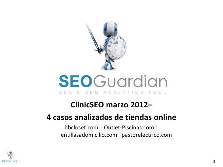 ClinicSEO marzo 2012–4 casos analizados de tiendas online     bbcloset.com | Outlet-Piscinas.com |   lentillasadomicilio.c...