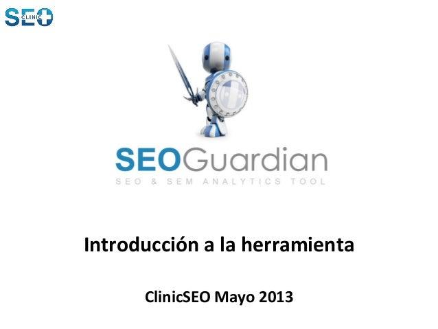 Introducción a la herramientaClinicSEO Mayo 2013