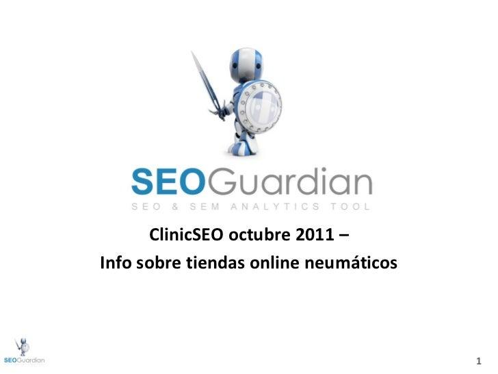 ClinicSEO octubre 2011 –Info sobre tiendas online neumáticos                                       1