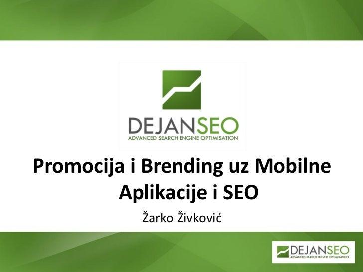 Promocija i Brending uz Mobilne        Aplikacije i SEO           Žarko Živkovid