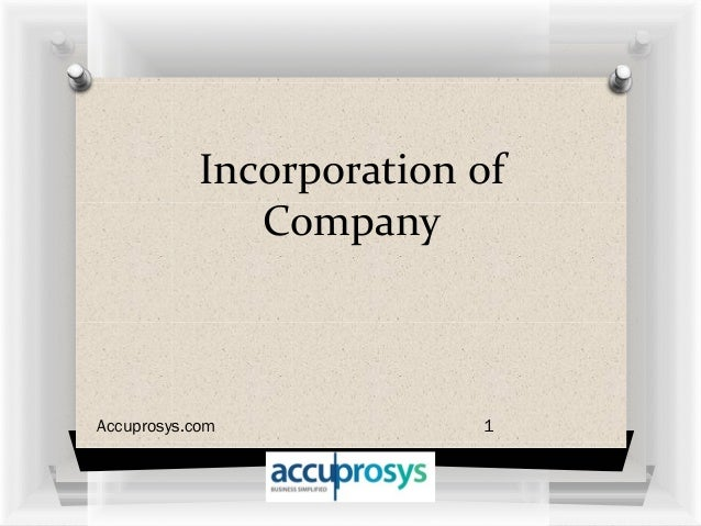 Incorporation of Company 1Accuprosys.com