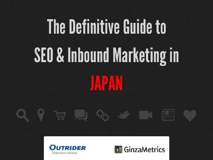 SEO in Japan: The Definitive Guide to SEO and Inbound Marketing Webinar