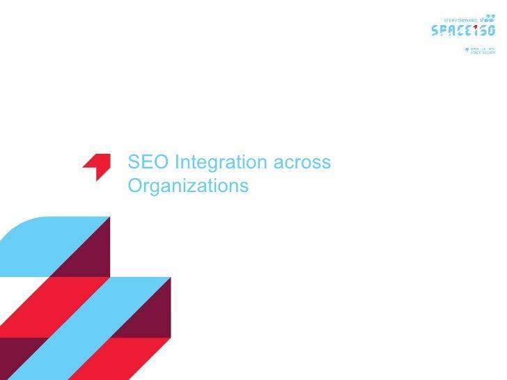 Seo Integration Across Organizations V4