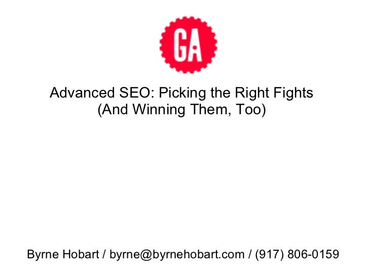 Advanced SEO: Picking the Right Fights         (And Winning Them, Too)Byrne Hobart / byrne@byrnehobart.com / (917) 806-0159