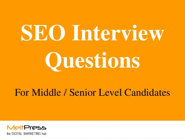 SEO Interview Questions For Middle / Senior Level Candidates