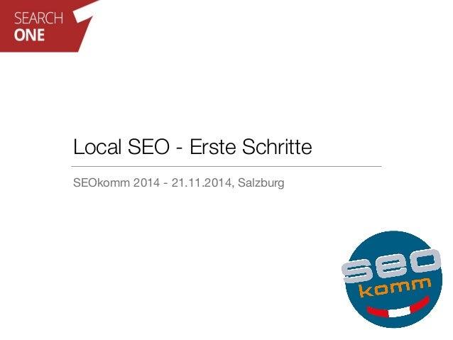 Local SEO - Erste Schritte  SEOkomm 2014 - 21.11.2014, Salzburg
