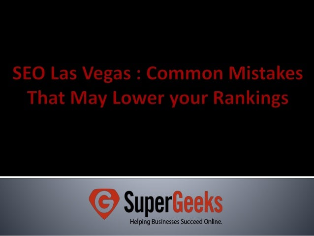SEO Las Vegas: Common Mistakes That May Lower your Rankings