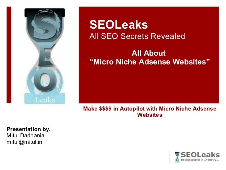"Make $$$$ in Autopilot with Micro Niche Adsense Websites SEOLeaks All SEO Secrets Revealed All About  "" Micro Niche Adsens..."