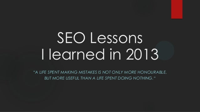 Seo Lesson I Learned in 2013