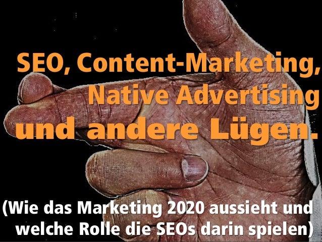 @JoachimGraf  (Wie das Marketing 2020 aussieht und welche Rolle die SEOs darin spielen)  SEO, Content-Marketing, Native Ad...