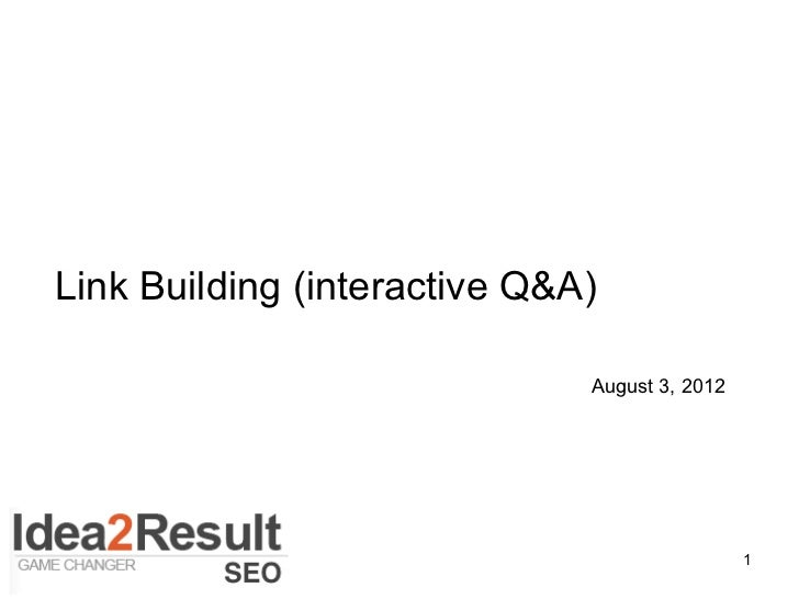 Link Building (interactive Q&A)                              August 3, 2012                                               1