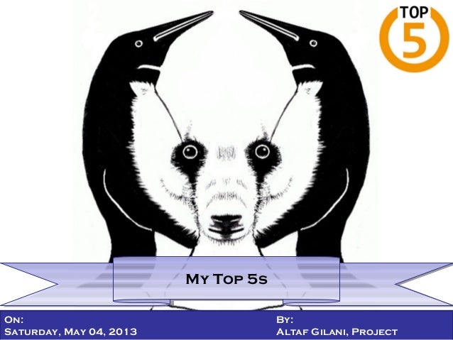 On: By:Saturday, May 04, 2013 Altaf Gilani, ProjectMy Top 5sMy Top 5s