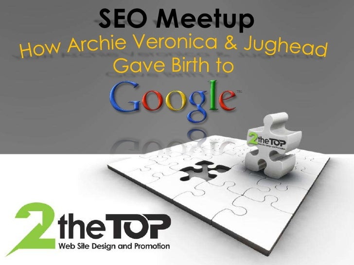 SEO Meetup How Archie Veronica & Jughead Gave Birth to