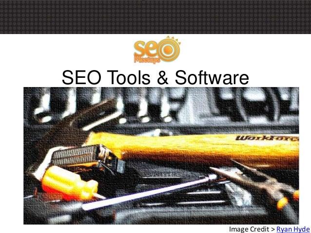 SEO Tools & Software - SEO Meetups Presentation June 2013
