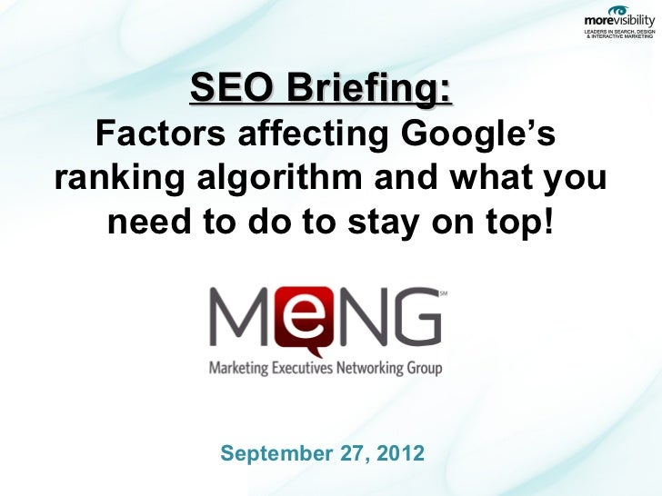SEO Briefing:  Factors affecting Google'sranking algorithm and what you   need to do to stay on top!        September 27, ...
