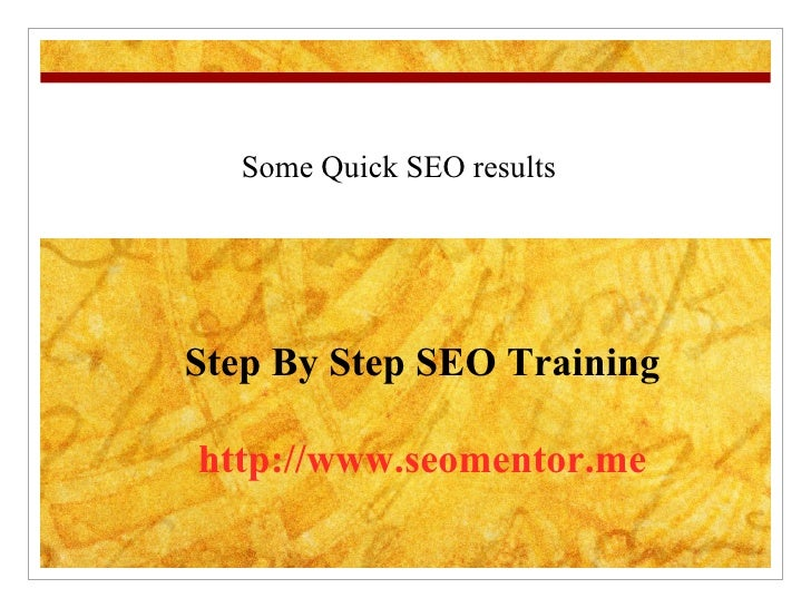 Some Quick SEO results Step By Step SEO Training http://www.seomentor.me