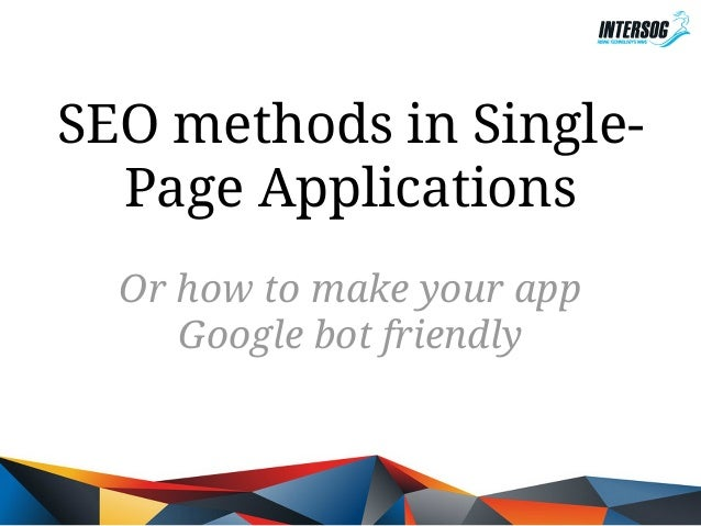 SEO methods in SinglePage Applications Or how to make your app Google bot friendly