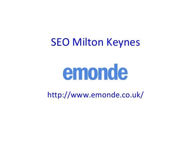 SEO Milton Keynes http://www.emonde.co.uk/