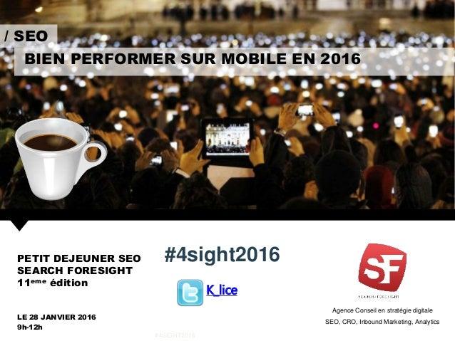 Agence Conseil en stratégie digitale SEO, CRO, Inbound Marketing, Analytics BIEN PERFORMER SUR MOBILE EN 2016 / SEO #4sigh...