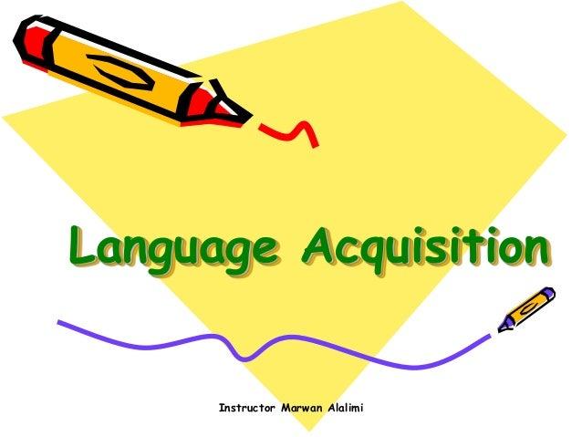 Language Acquisition Instructor Marwan Alalimi