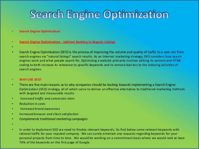 •  Search Engine Optimization  • • •  Search Engine Optimization - Upfront Ranking in Organic Listings  • •  WHY USE SEO? ...