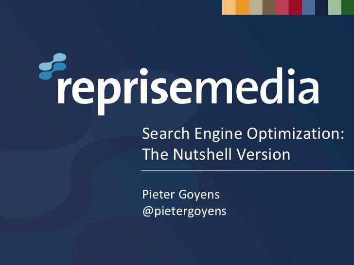 Search Engine Optimization:The Nutshell VersionPieter Goyens@pietergoyens