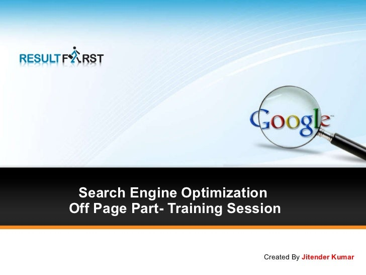 Search Engine Optimization  Off Page Part- Training Session Created By  Jitender Kumar