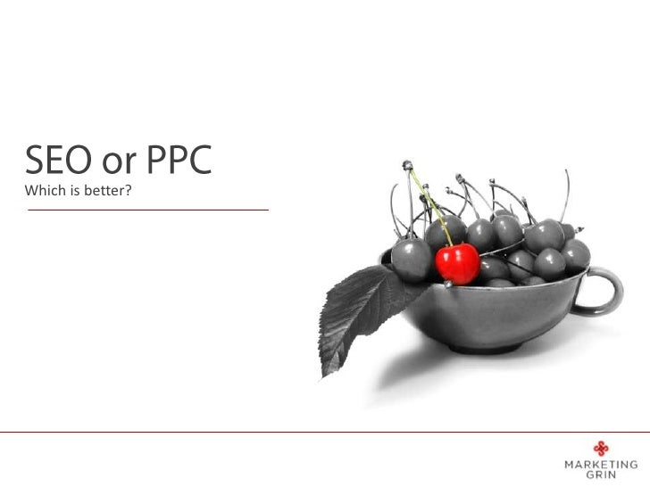 Which is better; Seo or PPC?