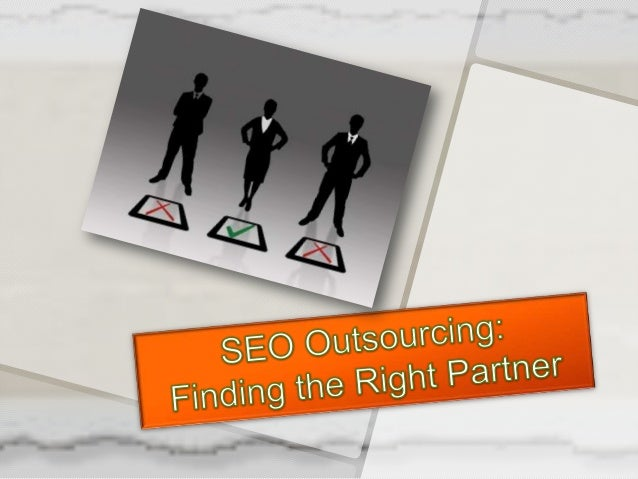 Seo outsourcing finding the right partner