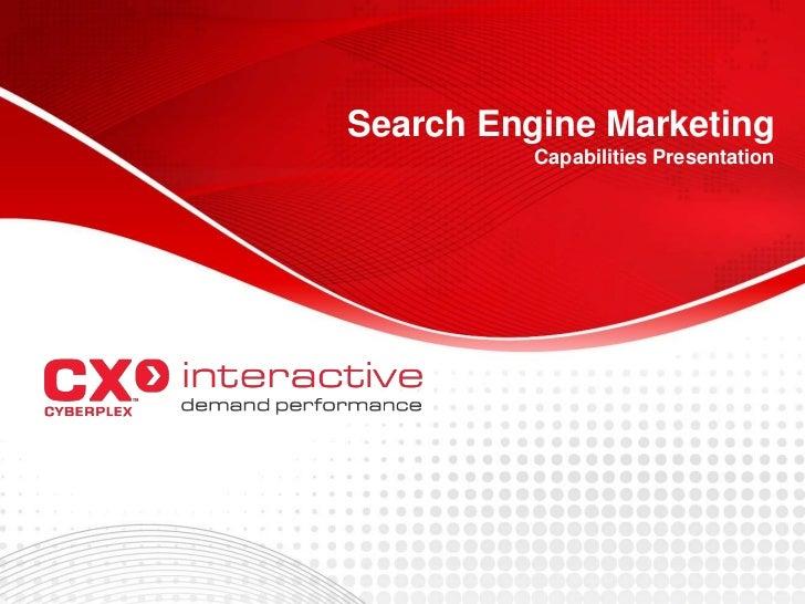 Search Engine Marketing          Capabilities Presentation