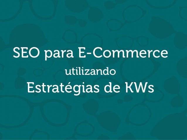 Will Trannin SEO para E-Commerce utilizando Estratégias de KWs