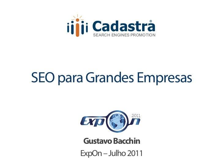 SEO para Grandes Empresas - ExpOn 2011