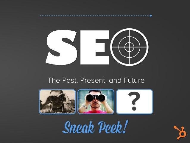 Sneak Peek! SEO: Past, Present, and Future