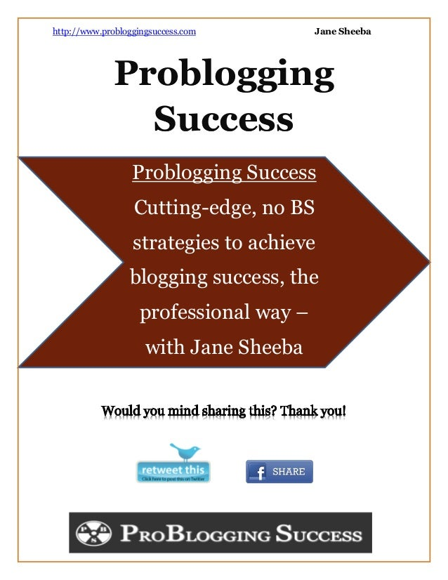 http://www.probloggingsuccess.com        Jane Sheeba              Problogging                Success                  Prob...