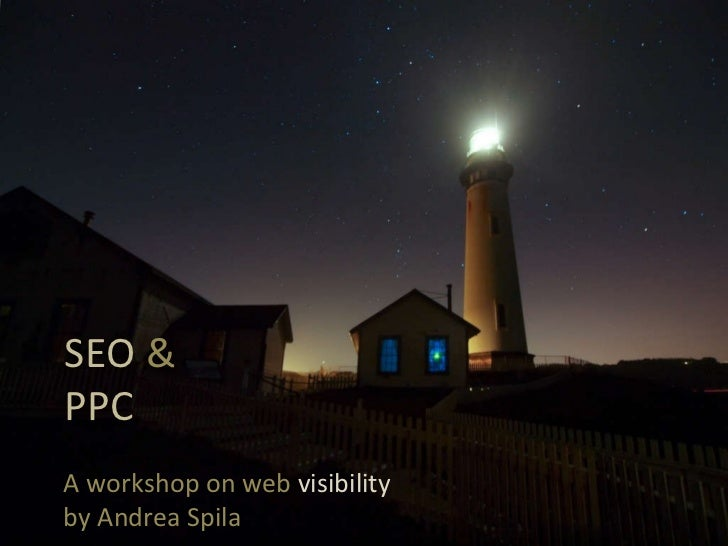 SEO & PPC: a workshop on web visibility