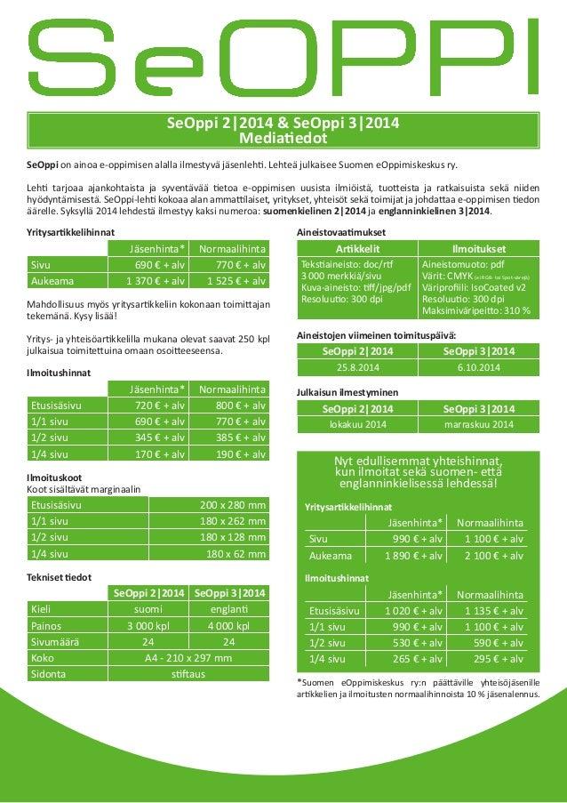 Yritysartikkelihinnat Jäsenhinta* Normaalihinta Sivu 690 € + alv 770 € + alv Aukeama 1 370 € + alv 1 525 € + alv Mahdollis...