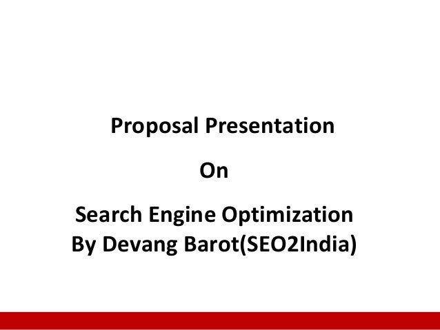 1 Proposal Presentation On Search Engine Optimization By Devang Barot(SEO2India)
