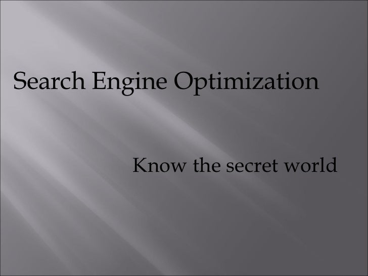Search Engine Optimization Know the secret world