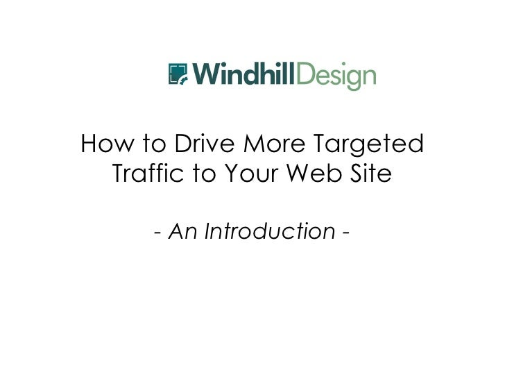 How to Drive More Targeted Traffic to Your Web Site - An Introduction -