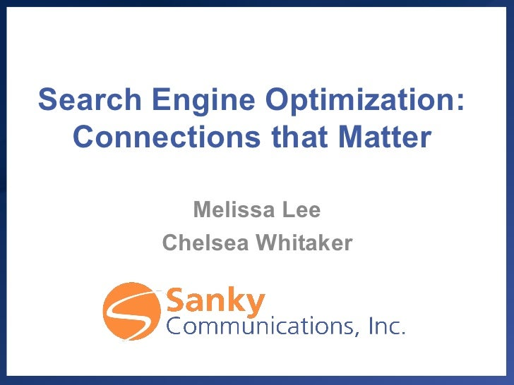 Search Engine Optimization:  Connections that Matter         Melissa Lee       Chelsea Whitaker
