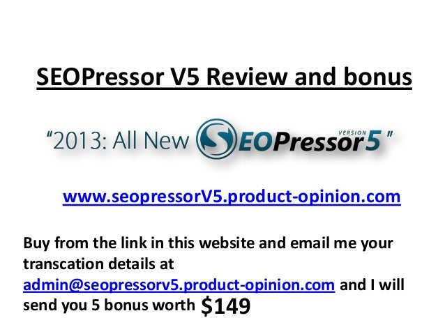 SEOPressor V5 Review and bonus     www.seopressorV5.product-opinion.comBuy from the link in this website and email me your...