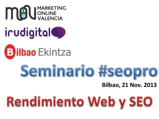 Seminario SEO SEOPRO Bilbao 2013 WPO Miguel López
