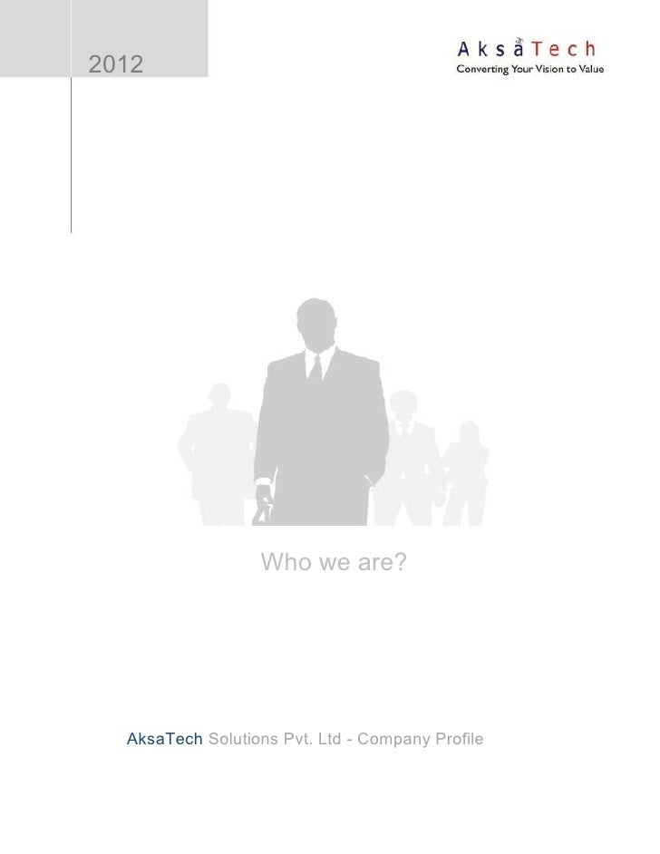 2012                  Who we are?  AksaTech Solutions Pvt. Ltd - Company Profile