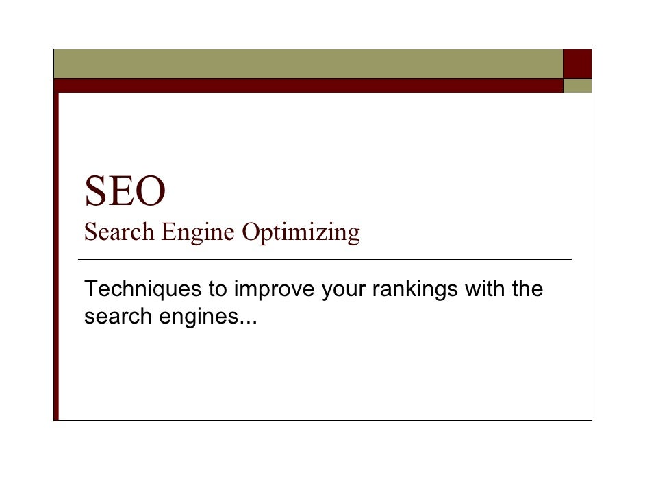 SEO Search Engine Optimizing  Techniques to improve your rankings with the search engines...