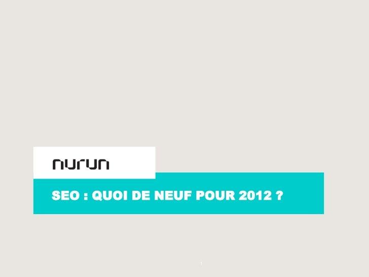 SEO : QUOI DE NEUF POUR 2012 ?-                      1