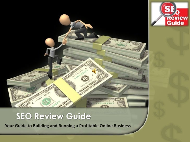 SEO Review Guide<br />Your Guide to Building and Running a Profitable Online Business<br />