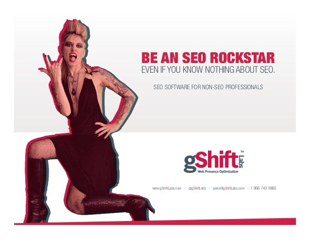 Be aN SEO ROCKSTAReven if you know nothing about SEO.   SEO Software for Non-SEO Professionals  www.gShiftLabs.com | @gShi...