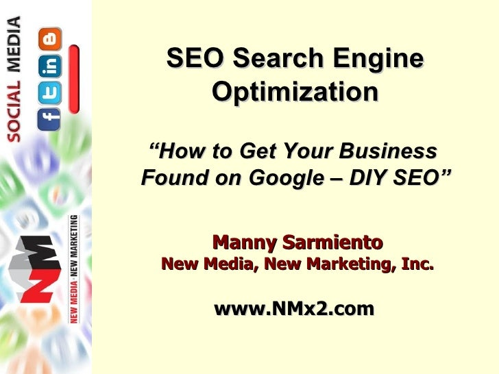 "SEO Search Engine    Optimization""How to Get Your BusinessFound on Google – DIY SEO""      Manny Sarmiento New Media, New M..."